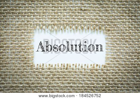 Text Absolution on paper white has Cotton yarn background you can apply to your product.
