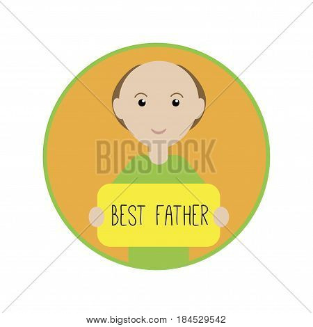 Father's Day. Vector illustration. A man holding a poster with the inscription: