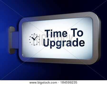 Time concept: Time To Upgrade and Clock on advertising billboard background, 3D rendering poster