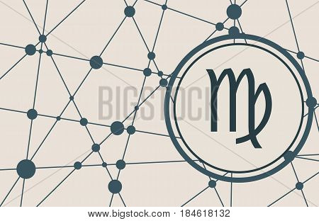 Zodiac symbol in circle. Vector illustration. Molecule And Communication Background. Connected lines with dots. Modern vector brochure, report or cover design template. Sign of the Maiden