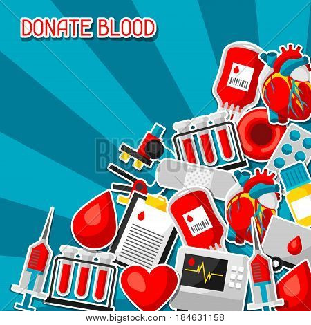 Donate blood. Background with blood donation items. Medical and health care sticker objects.