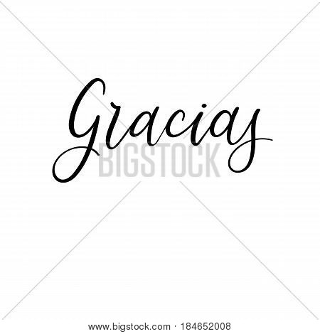 Hand lettering Gracias. Thank You in Spanish. Modern calligraphy greeting card. Isolated on white background. Vector Illustration
