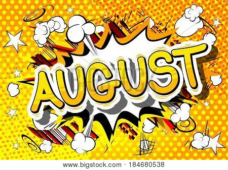 August - Comic book style word on abstract background.