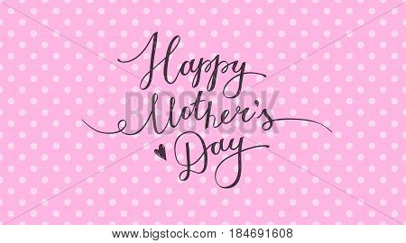 happy mothers day, vector lettering on polka dots background