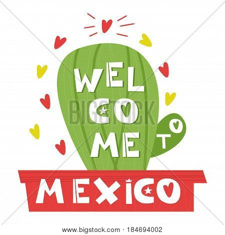 Wellcome Mexico. Cute cartoon lettering. Flat illustration isolate on white background. Print for the Mexican holiday and celebration of festivals. Vector illustration