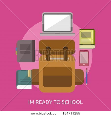 Im Ready to School Conceptual Design Great flat illustration concept icon and use for education, science, learning, reading and much more.