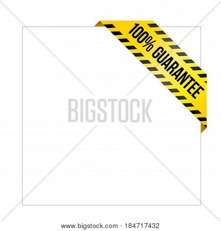 Yellow caution tape with words '100% guarantee'. Corner label painted like danger ribbon. Warranty tag for online shops, car services, industrial companies. Isolated on white background.