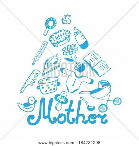 Mother's Day greeting card. Lettering. Hand drawn children's clothing and accessories. Kitchen and household items in doodle style.