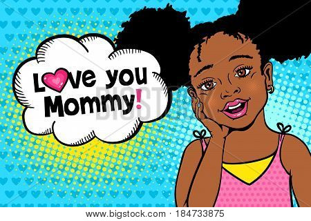 Love you Mommy! Happy surprised little african american girl with open mouth and afro hairstyle and speech bubble. Mother's Day greeting card in pop art retro comic style.