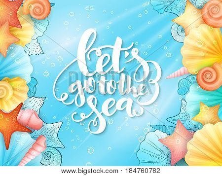 vector illustration of hand lettering phrase - let's go to the sea - with frame from seashells on sea water background.