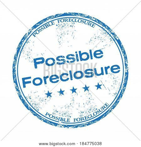 Blue grunge rubber stamp with the text possible foreclosure written inside the stamp