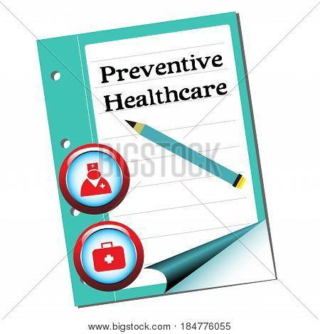 Isolated notebook with medical symbols, pencil and the text preventive healthcare written on its first page