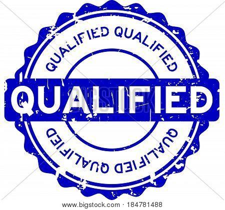 Grunge blue qualified round rubber seal stamp on white background