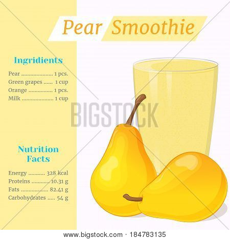 Pear smoothie recipe. Menu element for cafe or restaurant with ingridients and nutrition facts in simple cartoon style. For healthy life. Organic raw shake. Vector illustration.