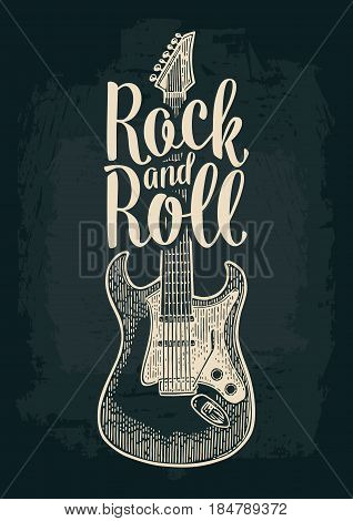 Electric guitar. Rock and Roll lettering. Vintage vector engraving illustration for poster, web. Isolated on dark background.