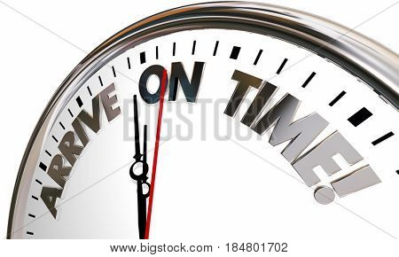 Arrive on Time Clock Punctual Schedule 3d Illustration