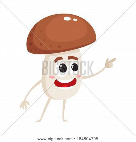 Funny porcini mushroom character with human face showing, pointing to something, cartoon vector illustration isolated on white background. Smiling porcini mushroom character pointing with finger