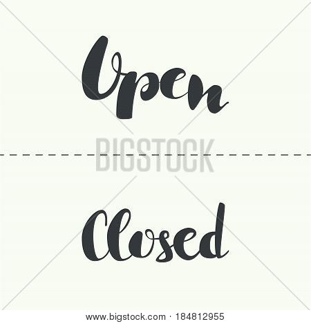 Closed, open inscription. Vector calligraphy isolated. Hand drawn  lettering. Typography for invitation, banner poster