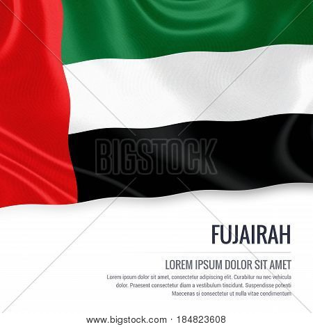 The United Arab Emirates state Fujairah flag waving on an isolated white background. State name and the text area for your message. 3D illustration.