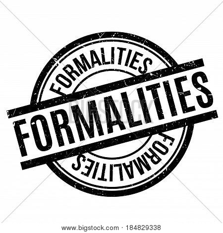 Formalities rubber stamp. Grunge design with dust scratches. Effects can be easily removed for a clean, crisp look. Color is easily changed.