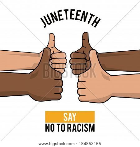 juneteenth day say no to racism hands thump up image vector illustration