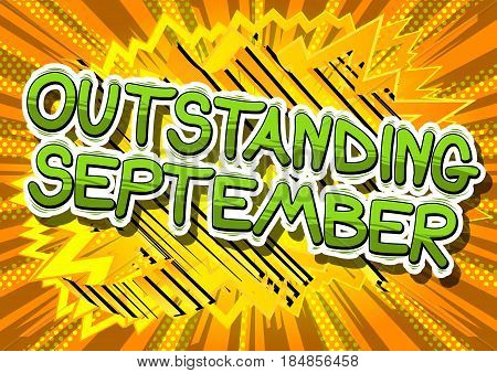 Outstanding September - Comic book style word on abstract background.
