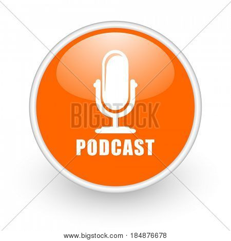 Podcast modern design glossy orange web icon on white background.
