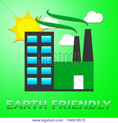 Earth Friendly Represents Green Conservation 3D Illustration