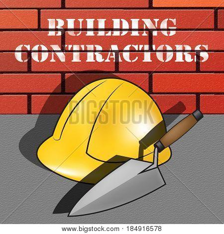 Building Contractors Showing Real Estate Builder 3D Illustration