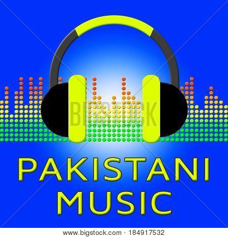 Pakistani Music Means Pakistan Songs 3D Illustration