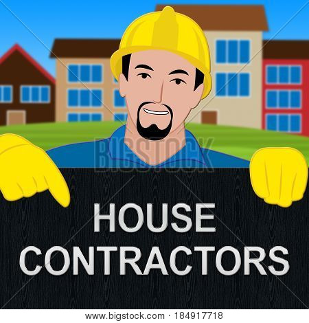 House Contractors Sign Shows Home Builders 3D Illustration