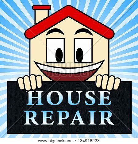 House Repair Represents Mending Home 3D Illustration