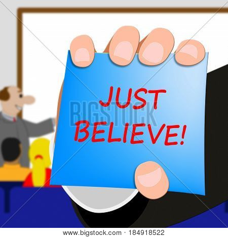 Just Believe Means Self Confidence 3D Illustration