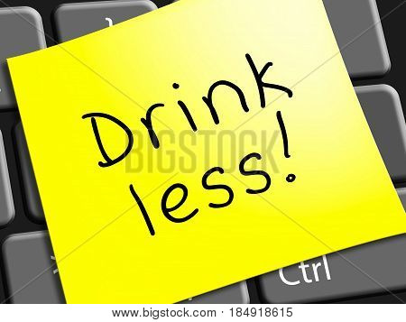 Drink Less Represents Stop Drinking 3D Illustration