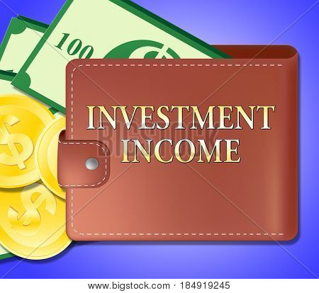 Investment Income Meaning Investing Roi 3D Illustration