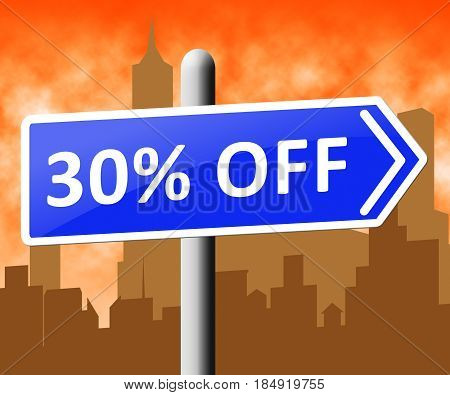 Thirty Percent Off Means Discounts Clearance 3D Illustration