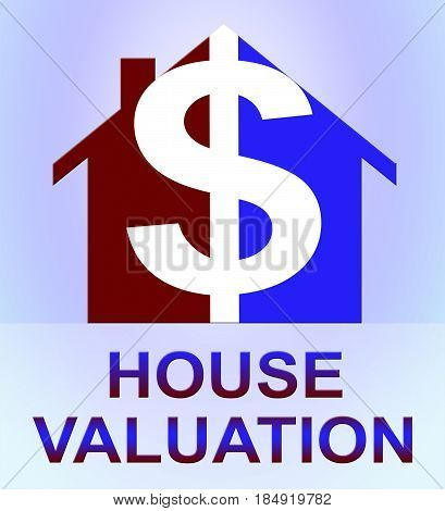 House Valuation Means Current Price 3D Illustration