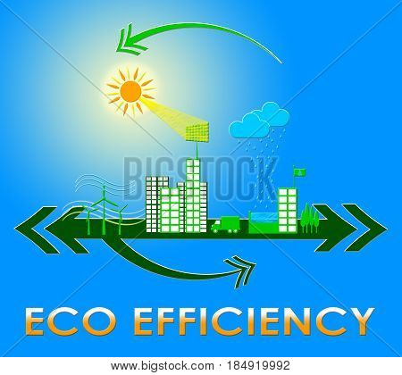 Eco Efficiency Meaning Earth Nature 3D Illustration
