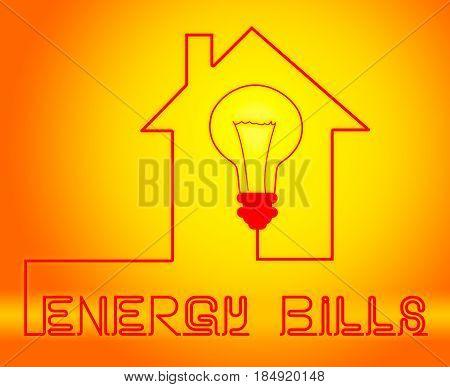 Energy Bills Showing Electric Power 3D Illustration