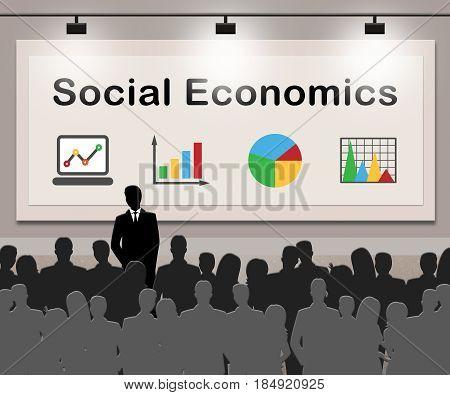 Social Economics Means Socioeconomics Finance 3D Illustration