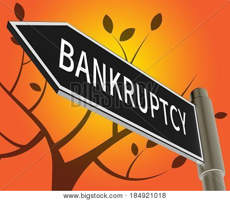 Bankruptcy Meaning Bad Debt And Arrears 3D Illustration