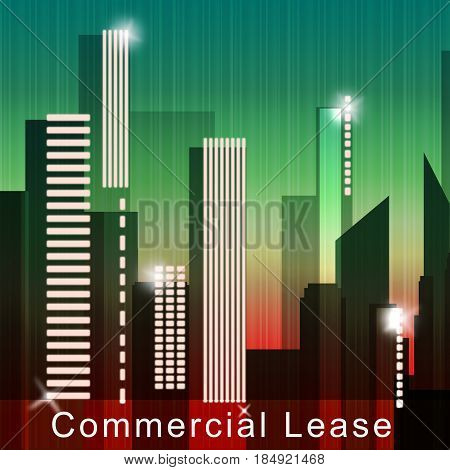 Commercial Lease Means Real Estate Leases 3D Illustration