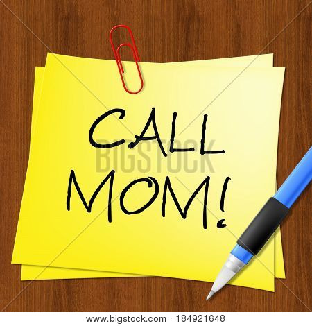 Call Mom Represents Talk To Mother 3D Illustration