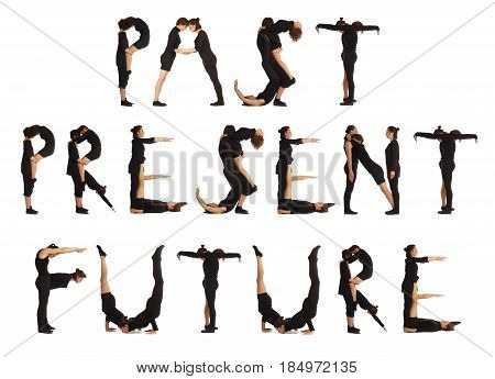 Black dressed people forming word PAST PRESENT FUTURE on white background