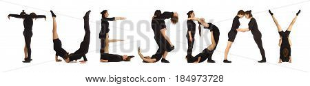 Black dressed people forming word TUESDAY on white background