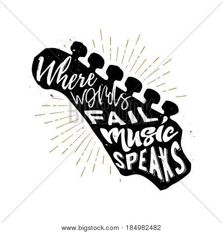 Typography print with guitar fretboard. Text inside the vulture - When words fail music speaks. Stock vector illustration in vintage style