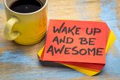 wake up and be awesome - motivational advice on a sticky note with a cup of coffee poster