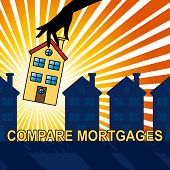 Compare Mortgages House Shows Home Loan 3d Illustration poster