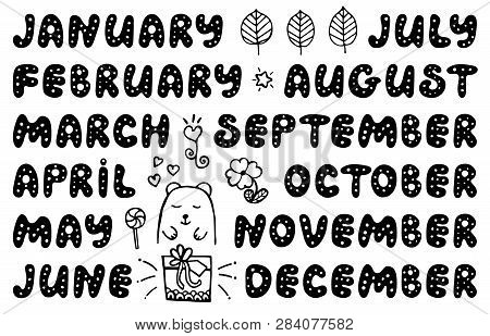 Handwritten Names Of Months And Cute Doodle Elements. Set For Banner, Notebook, Diary, Daily Log, Da