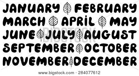 Handwritten Names Of Months. Cute Doodle Set For Banner, Poster, Notebook, Diary, Daily Log, Dateboo